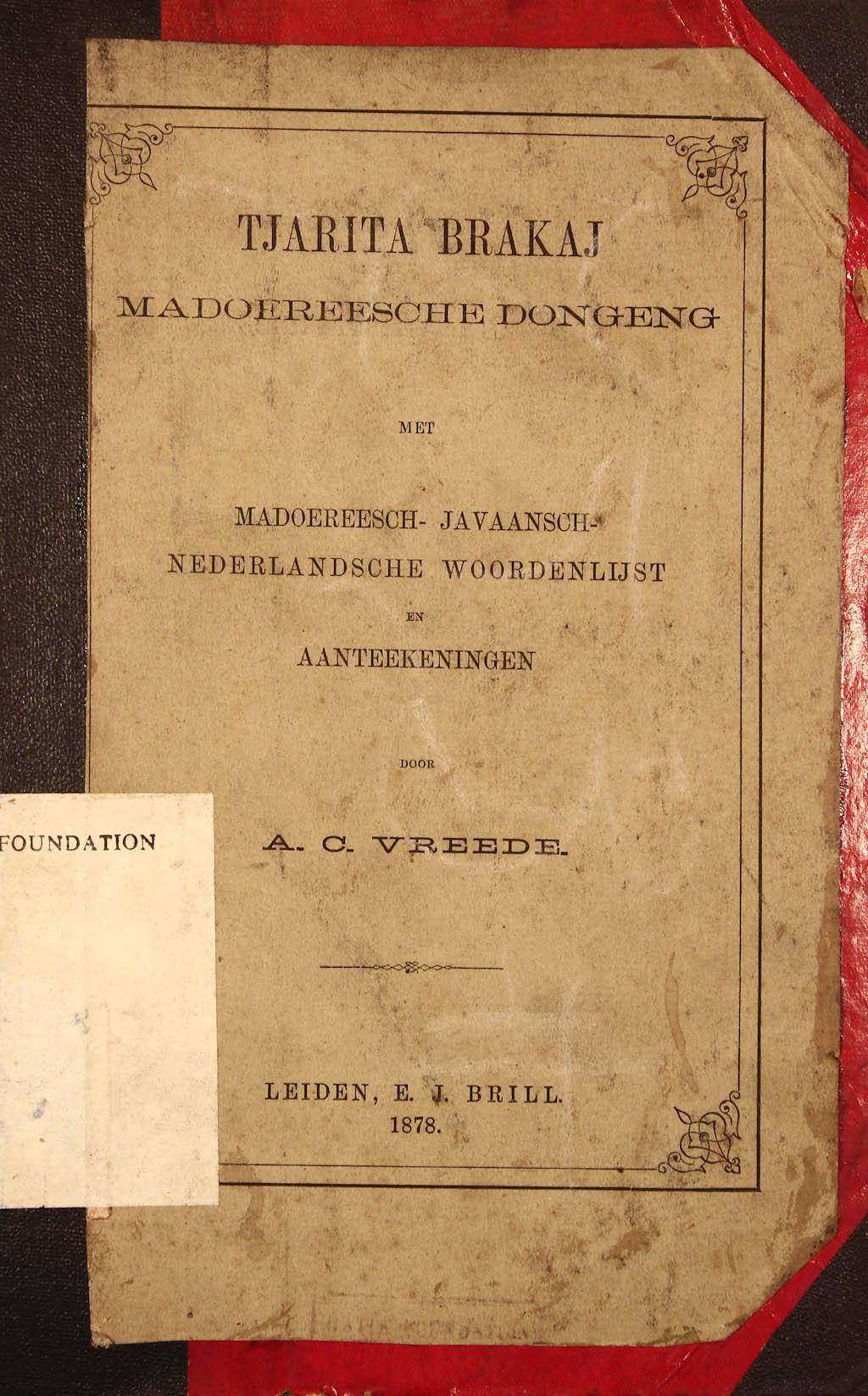 Tjarita brakaj, Madoereesche dongeng met Madoereesch-Javaansch-Nederlandsche woordenlijst en aanteekeningen
